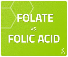 Folic Acid vs Methyl Folate – An In Depth Analysis