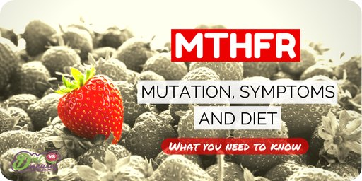 MTHFR Mutation, symptoms and diet